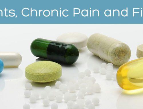 Supplements, Chronic Pain and Fibromyalgia